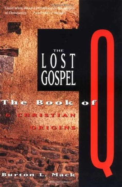loosing the proclaiming the gospel of books the lost gospel the book of q and christian origins by
