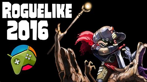 android roguelike top 10 android roguelike rpg 2016 hd