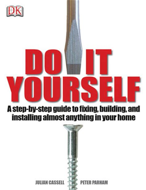 do it yourself home improvement step by step guide to