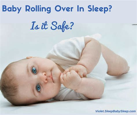 is it safe for baby to sleep in swing baby rolling over in sleep is it safe sleep baby sleep