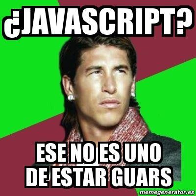 Meme Generator Javascript - meme sergio ramos 191 javascript ese no es uno de estar