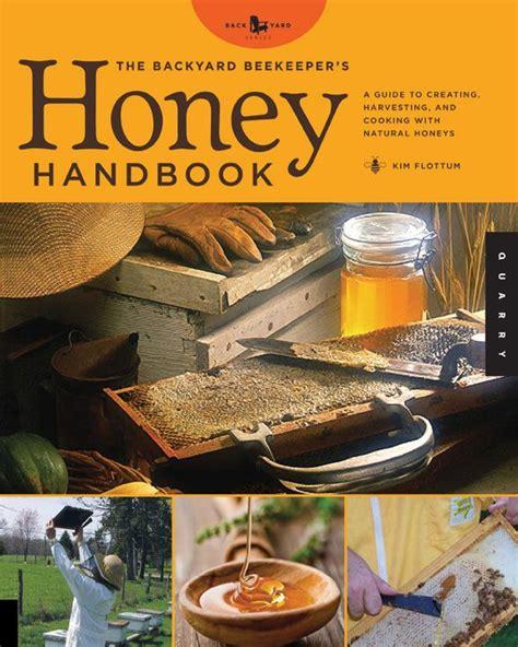 backyard honey 25 best ideas about backyard beekeeping on pinterest