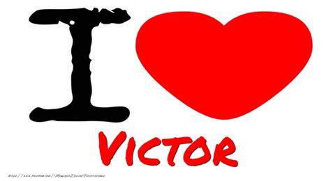 imagenes del nombre love i love victor felicitaciones de amor para victor