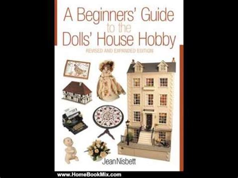 a dolls house character list home book review a beginners guide to the dolls house hobby revised and expanded edition by j
