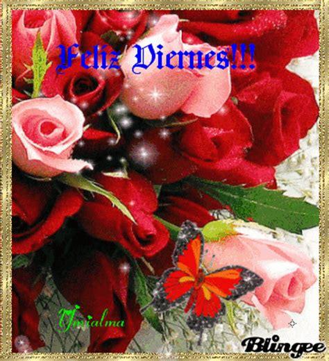 feliz viernes con rosas imagenes gratis fel 237 z viernes picture 129331329 blingee com