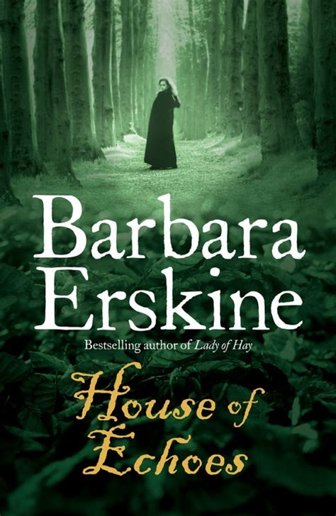 echoes in an dallas novel in book 44 house of echoes by barbara erskine i read so much of
