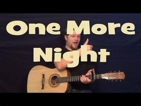 tutorial dance one more night one more night maroon 5 easy strum guitar lesson chords