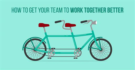 how to get your team to work better together