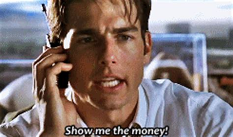 Show Me The Money Meme - 18 motivational movie quotes from the 90s that will help