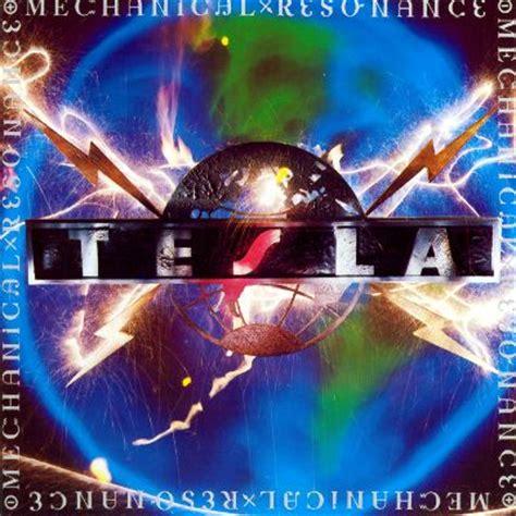 Tesla Resonance Mechanical Resonance Tesla Songs Reviews Credits