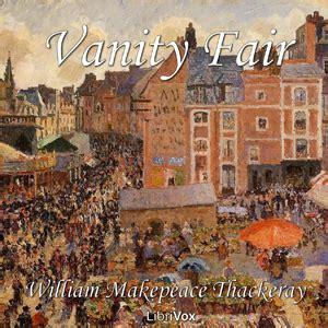 Vanity Fair Thackeray Summary by Listen To Vanity Fair By William Makepeace Thackeray At