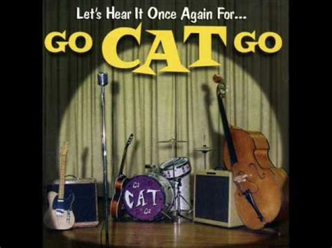 Catok And Go go cat go forever s much