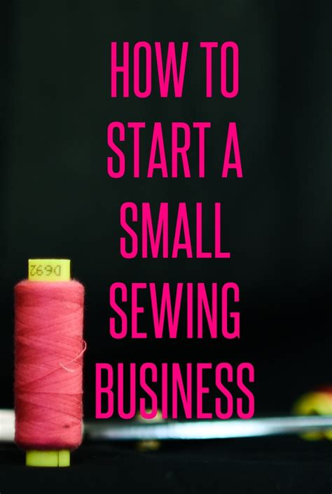 Home Business Ideas Sewing How To Start A Small Sewing Business Sew Some Stuff