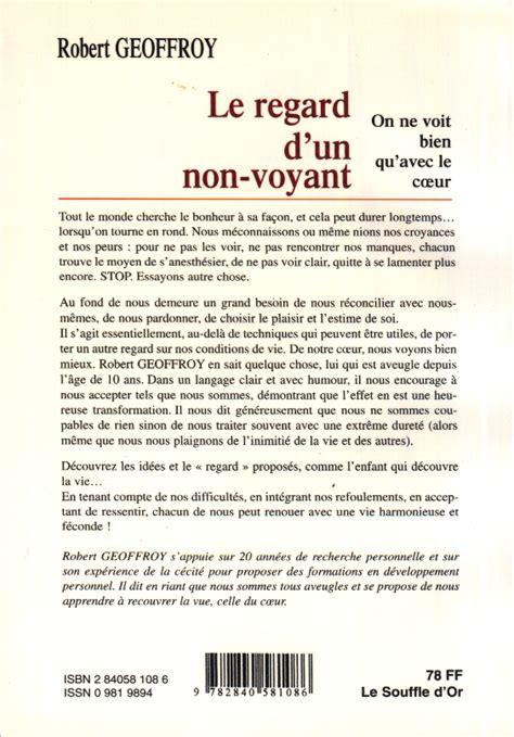 Resume D Un Livre by Pr 233 Sentation Du Livre 171 Le Regard D Un Non Voyant 187 Le