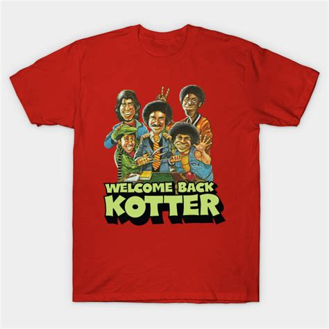 Tshirt Welcome Back welcome back kotter retro t shirt teepublic