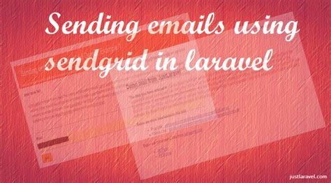 laravel mandrill tutorial sending emails using sendgrid in laravel just laravel