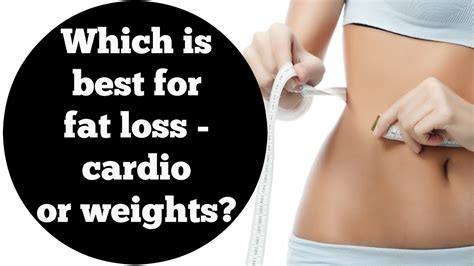 Strength For Loss which is best for loss and weight loss cardio or