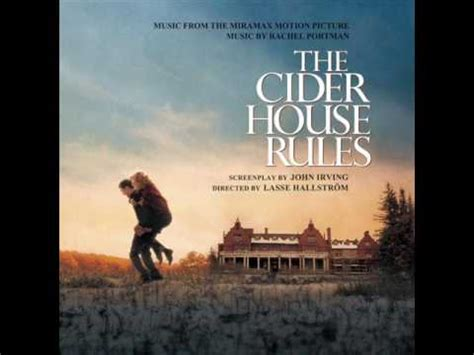themes in cider house rules the cider house rules soundtracks youtube