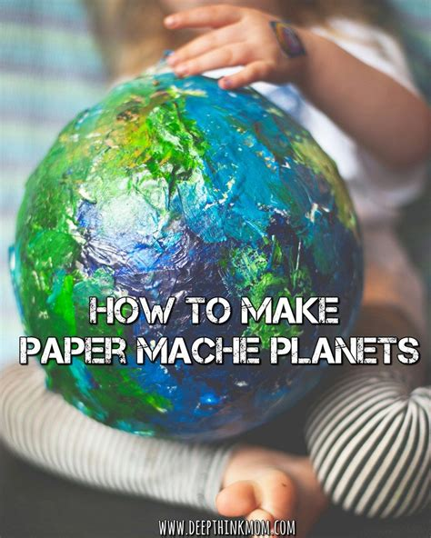 Paper Mache Crafts For Preschoolers - how to make paper mache planets earth day activities
