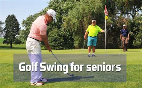 seniors golf swing golf swing for seniors golf swing tips for seniors