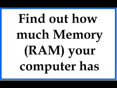 how to find out how much ram i how to find out how much memory ram your computer