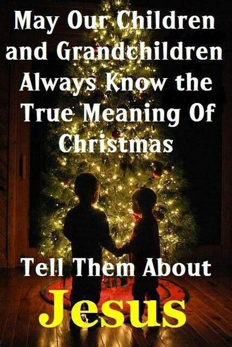 teach  children  true meaning  christmas christmas pinterest words