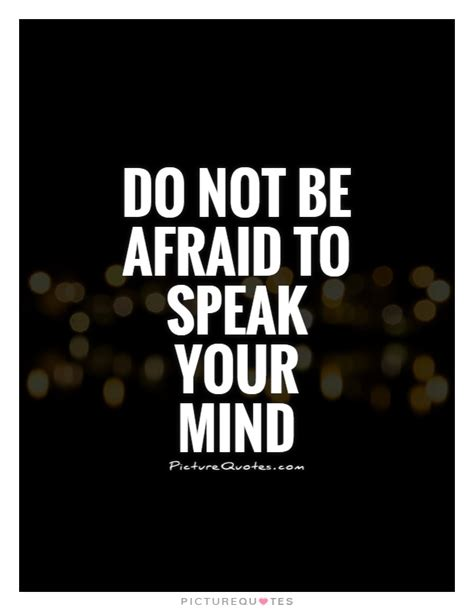 Your Speaks Your Mind speak your mind quotes quotesgram