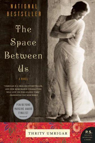 between the spaces books books for me the space between us by thrity umrigar