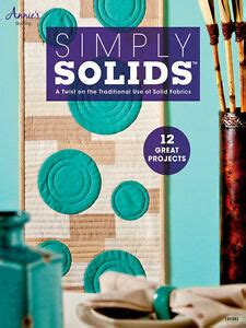 Simply Solids Quilting Book Patterns Quilt Projects