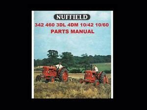 Nuffield 342 460 3dl 4dm 10 42 10 60 Parts Manual For