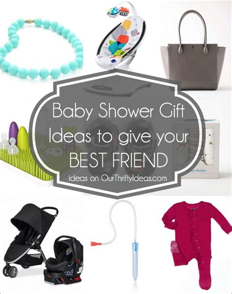 Baby Shower Gift For Best Friend baby shower gift ideas for your best friend our thrifty