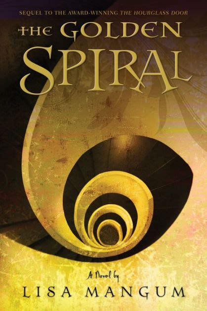 libro enri 400042280 hardback spiral the golden spiral hourglass door trilogy series 2 by lisa mangum hardcover barnes noble 174
