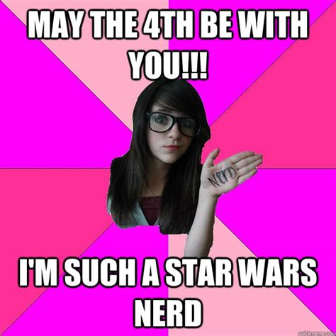 May The 4th Meme - may the 4th be with you i m such a star wars nerd