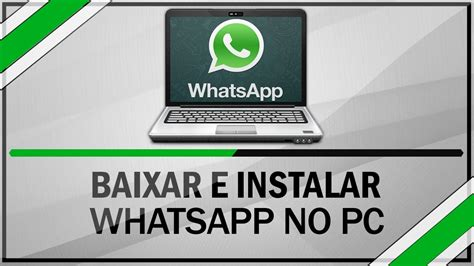 tutorial do whatsapp no pc como baixar instalar e usar whatsapp no computador