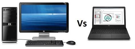 desk top vs laptop pc vs laptop comparison advantages and disadvantages