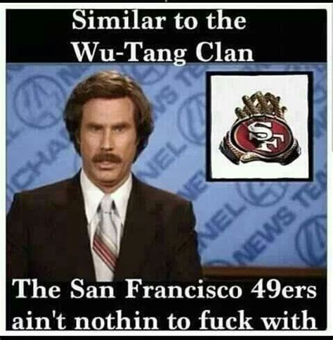 San Francisco 49ers Memes - top ron burgundy quotes quotesgram