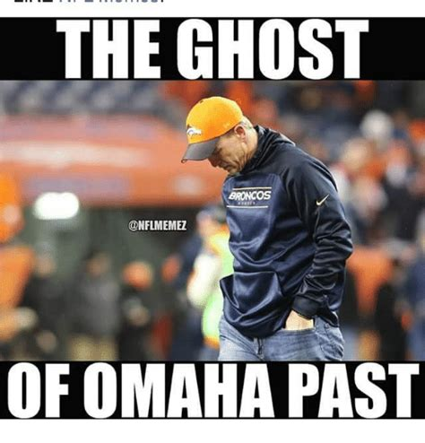 Omaha Meme - the ghost broncos onflmemez of omaha past nfl meme on sizzle