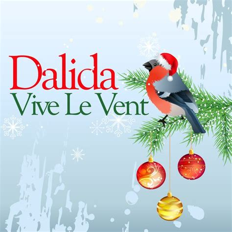ventilator le vive le vent dalida and listen to the album