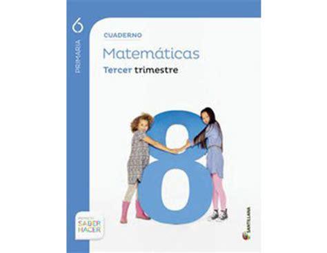 descargar pdf cuaderno matematicas 4 primaria 3 trimestre saber hacer libro e en linea ex 225 menes recursos evaluaci 243 n repaso sexto primaria fpschool