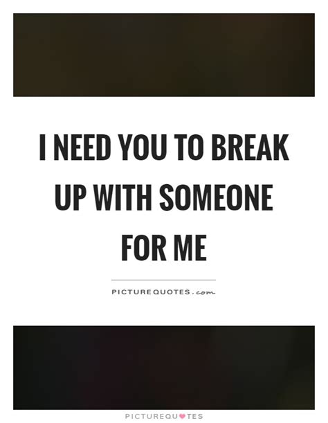 Anyone Want To Up A by I Need You To Up With Someone For Me Picture Quotes