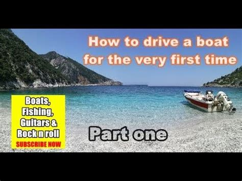 how to drive a boat boating for beginners how to drive a boat for the first