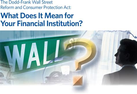 Financial Institution Letter Meaning The Dodd Frank Wall Reform And Consumer Protection Act What Does It For Your
