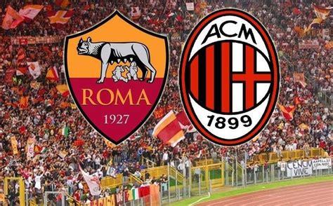 roma web in diretta partite roma milan gratis live vedere su