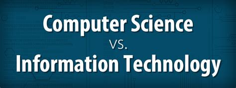 Computer Science Mba Degree by Computer Science Vs Information Technology