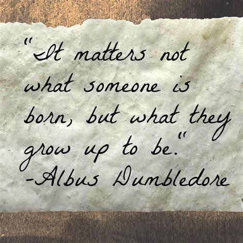 dumbledore quotes albus dumbledore quotes that make you evaluate your