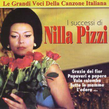grazie dei fiori testo testi di i successi di nilla pizzi nilla pizzi