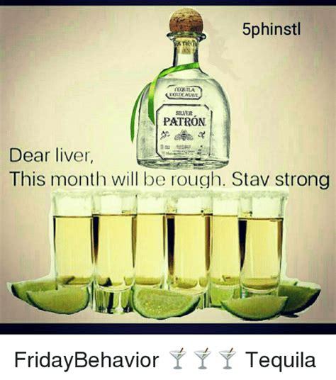 Patron Meme - 5phinstl tequila 100 deagwe silver patron dear liver this