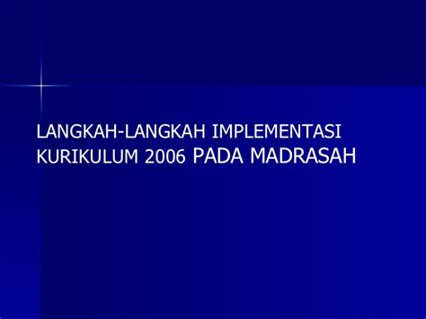 Implementasi Kurikulum 2006 implementasi ktsp pd madrasah