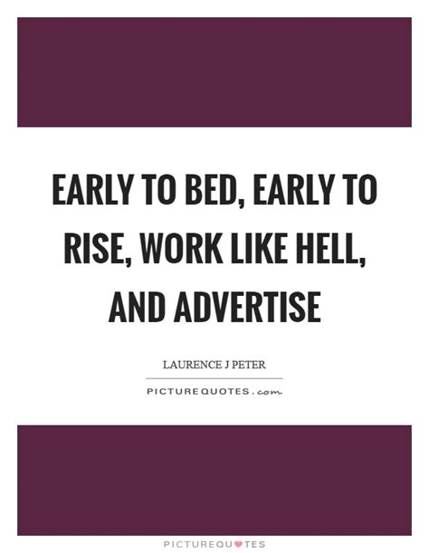early to bed early to rise quote early to bed early to rise work like hell and advertise