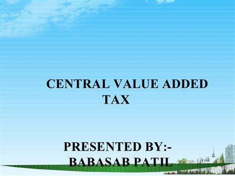 Central Mba by Central Value Added Tax Ppt Bec Doms Bagalkot Mba